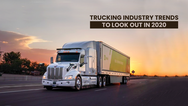 Trucking Industry Trends to Look Out In 2020.